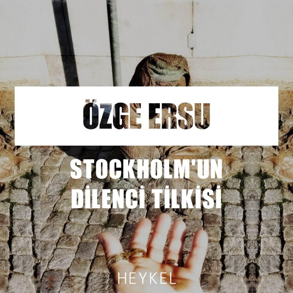 Heykel - Stockholmun Dilenci Tilkisi