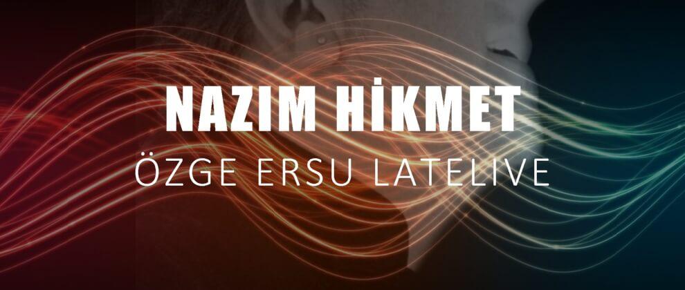 ozge-ersu-latelive-lateradio-canli-yayin-nazim-hikmet
